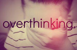 Pensar demais pode ser prejudicial