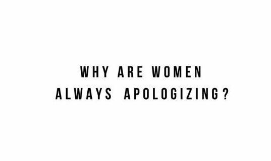 As mulheres não devem desculpar-se